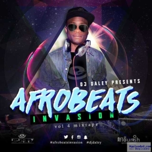 Dj Daley - Afrobeats Invasion Mix Vol.4